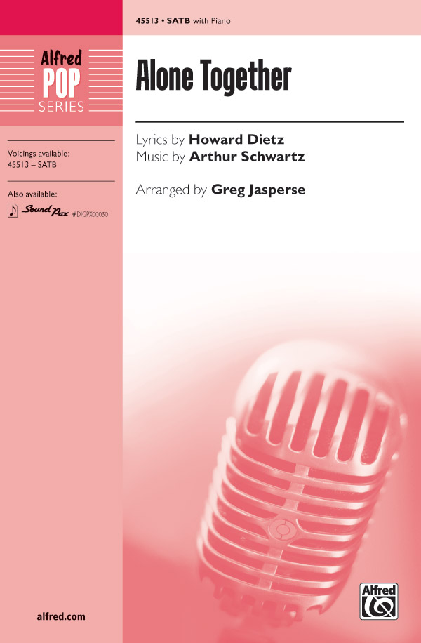 Alone Together : SATB : Greg Jasperse : Arthur Schwartz : Sheet Music : 00-45513 : 038081512525