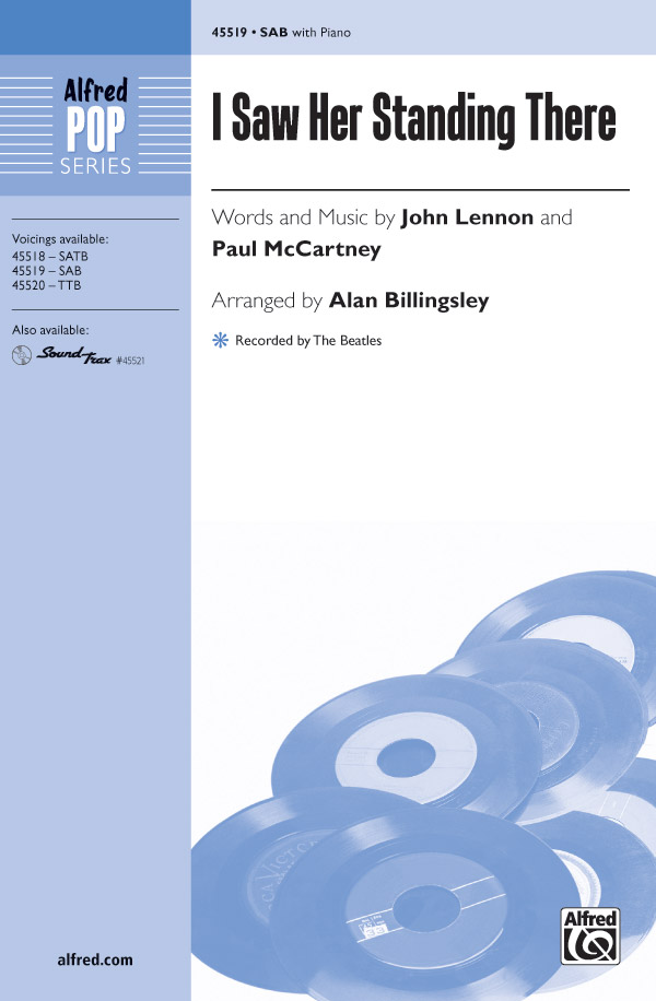 I Saw Her Standing There : SAB : Alan Billingsley : Paul McCartney : The Beatles : Sheet Music : 00-45519 : 038081512587