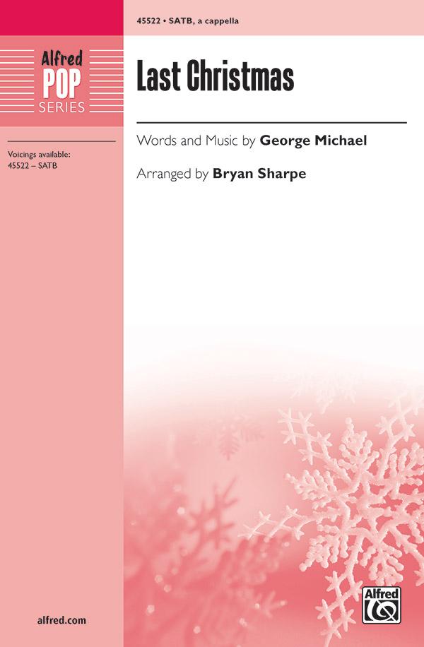 Last Christmas : SATB : Bryan Sharpe : George Michael : Sheet Music : 00-45522 : 038081512617
