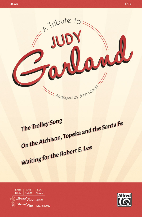 A Tribute to Judy Garland : SATB : John Leavitt : Judy Garland : Sheet Music : 00-45523 : 038081512624