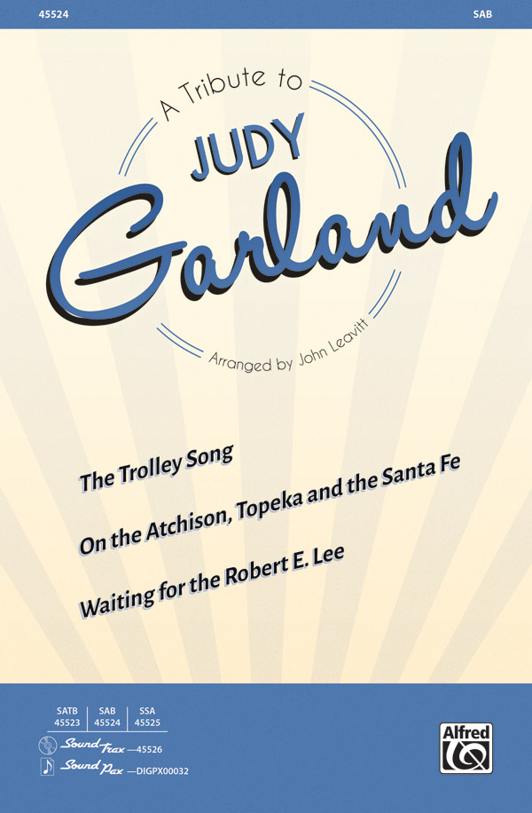 A Tribute to Judy Garland : SAB : 0 : Sheet Music : 00-45524 : 038081512631