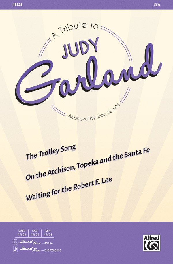 A Tribute to Judy Garland : SSA : John Leavitt : Judy Garland : Sheet Music : 00-45525 : 038081512648