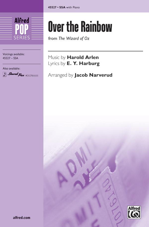 Over the Rainbow : SSA : Jacob Narverud : Harold Arlen : The Wizard of Oz : Sheet Music : 00-45527 : 038081512662