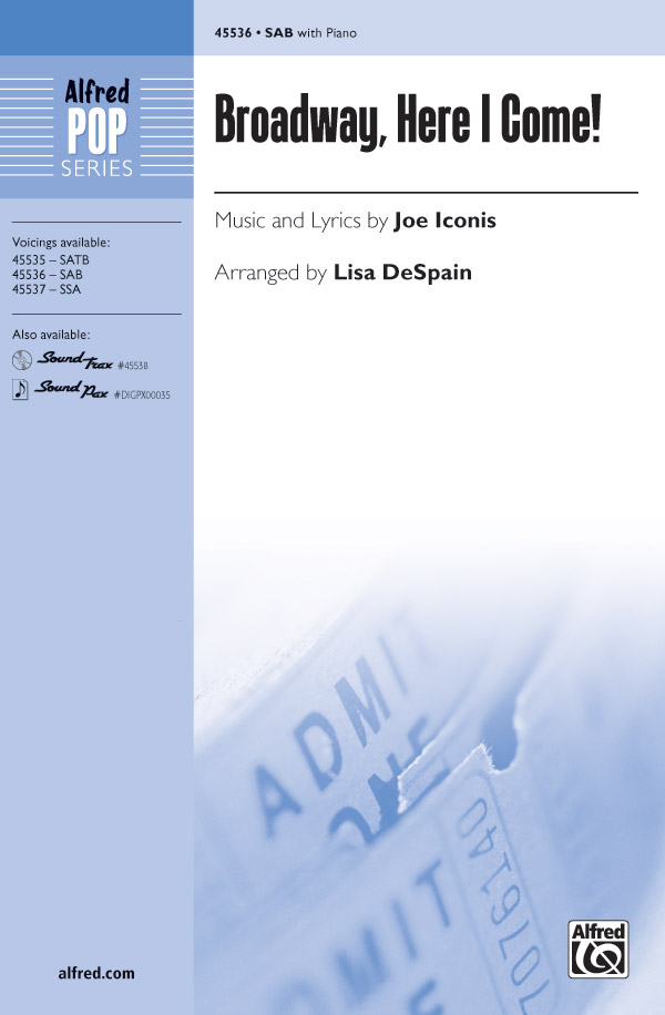 Broadway, Here I Come! : SAB : Lisa DeSpain : Joe Iconis : Smash : Sheet Music : 00-45536 : 038081512754