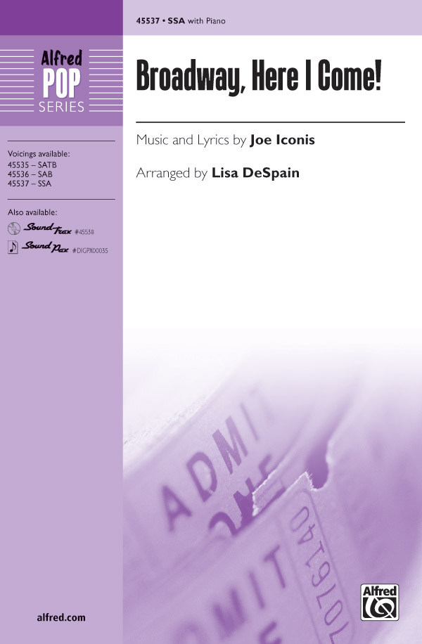 Broadway, Here I Come! : SSA : Lisa DeSpain : Joe Iconis : Smash : Sheet Music : 00-45537 : 038081512761