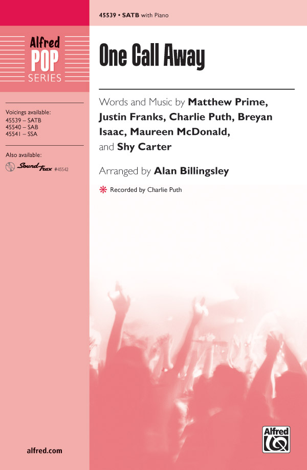 One Call Away : SATB : Alan Billingsley : Charlie Puth : Songbook : 00-45539 : 038081512785