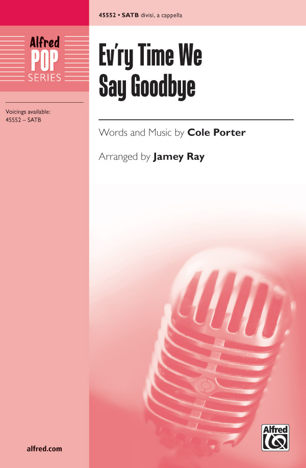 Ev'ry Time We Say Goodbye : SATB : Jamey Ray : Cole Porter : Sheet Music : 00-45552 : 038081512914