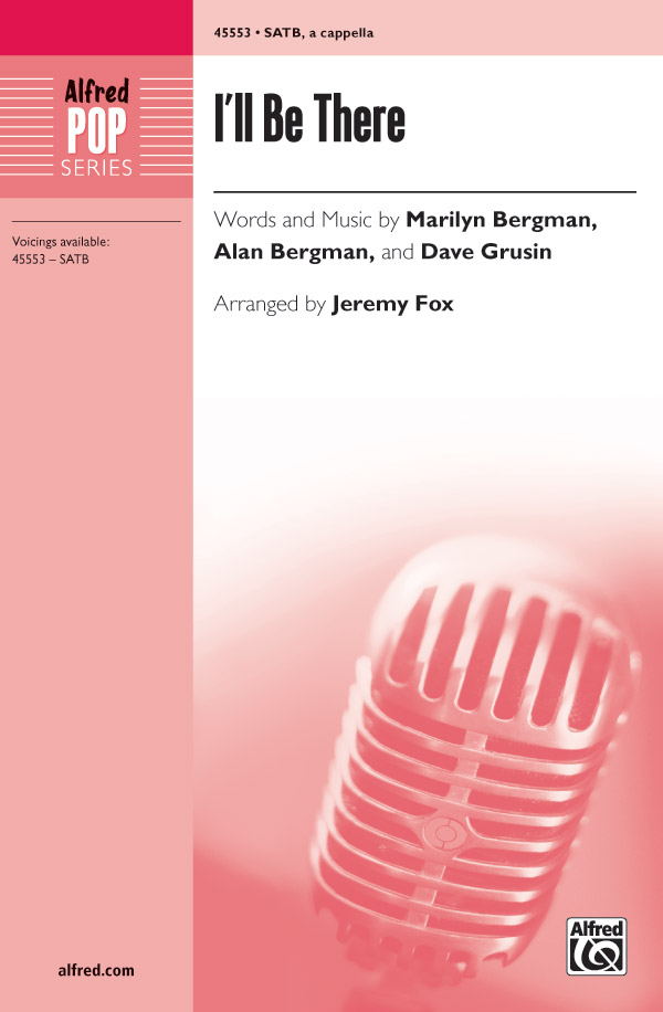 I'll Be There : SATB : Jeremy Fox : Marilyn Bergman : Rosemary Clooney : Voicetrax CD : 00-45553 : 038081512921
