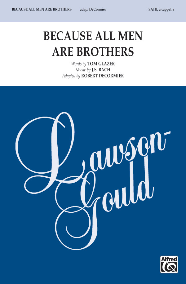 Because All Men Are Brothers : SATB : Robert DeCormier : Johann Sebastian Bach : Sheet Music : 00-45586 : 038081513256