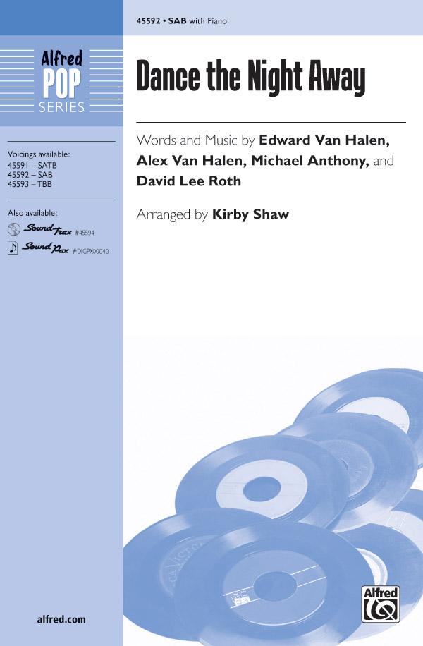 Dance the Night Away : SAB : Kirby Shaw : Alex Van Halen : Sheet Music : 00-45592 : 038081513317
