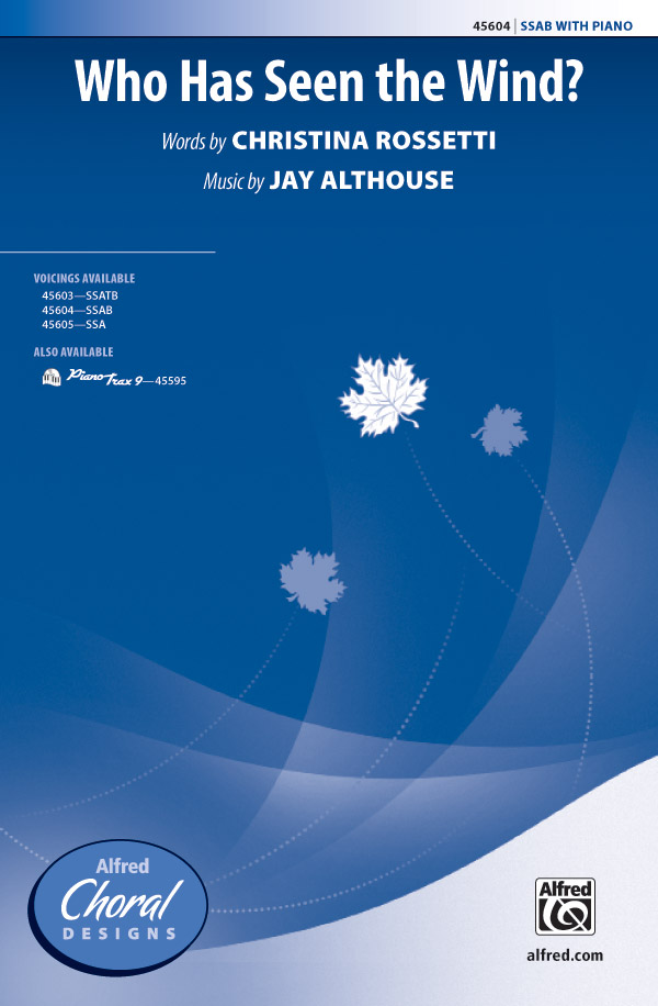 Who Has Seen the Wind? : SSAB : Jay Althouse : Jay Althouse : Sheet Music : 00-45604 : 038081513430