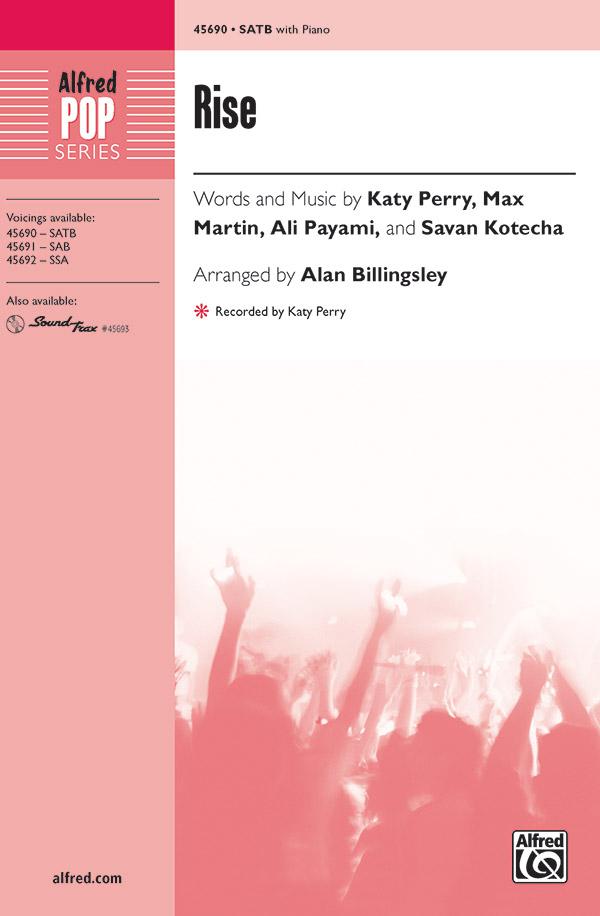 Rise : SATB : Alan Billingsley : Ali Payami : Katy Perry : Sheet Music : 00-45690 : 038081514291