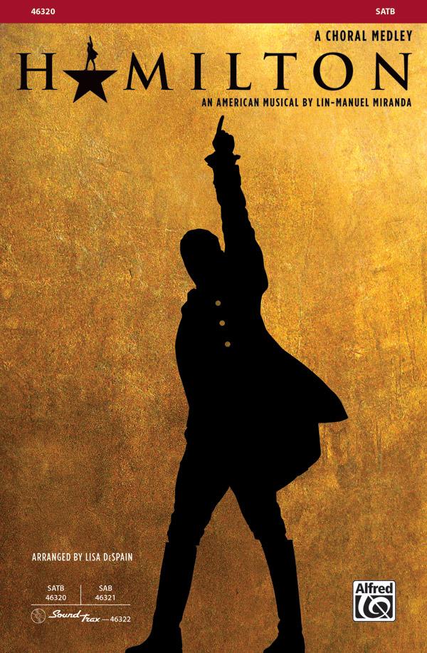 Hamilton: A Choral Medley : SATB : 0 : Hamilton : Sheet Music : 00-46320 : 038081514543