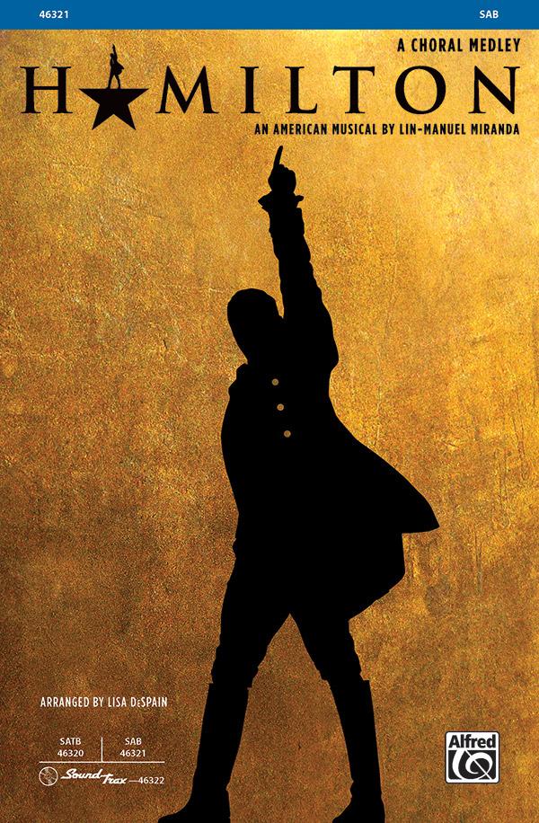 Hamilton: A Choral Medley : SAB : 0 : Hamilton : Sheet Music : 00-46321 : 038081527000