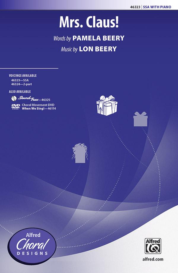 Mrs. Claus! : SSA : Lon Beery : Lon Beery : Sheet Music : 00-46323 : 038081527024