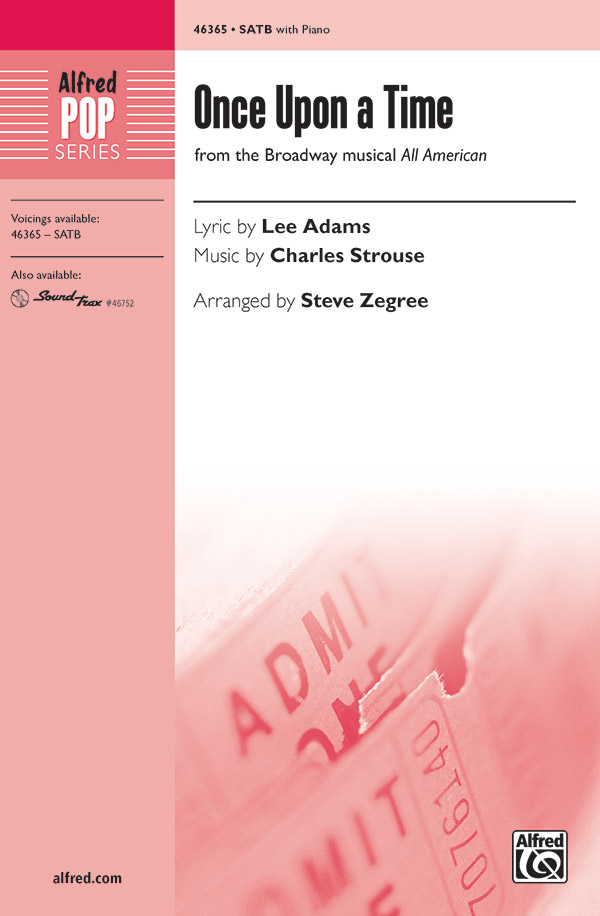 Once Upon a Time : SATB : Steve Zegree : Charles Strouse : All American : All American : Sheet Music : 00-46365 : 038081527444