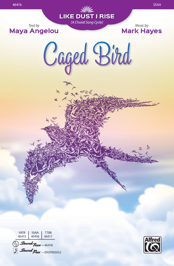 Caged Bird : SSAA : Mark Hayes : Sheet Music : 00-46416 : 038081527956