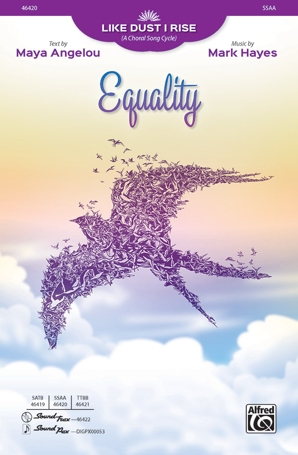 Equality : SSAA : Maya Angelou, : Sheet Music : 00-46420 : 038081527994