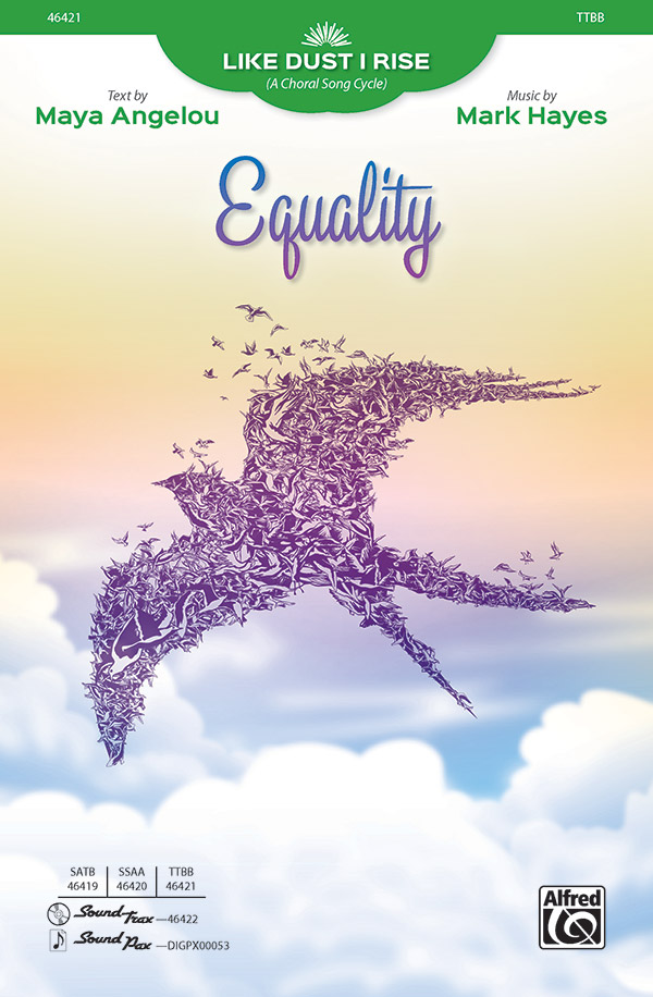 Equality : TTBB : Maya Angelou, : Sheet Music : 00-46421 : 038081528007