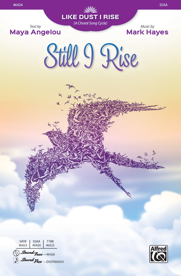 Maya Angelou's Like Dust I Rise (A Choral Song Cycle)