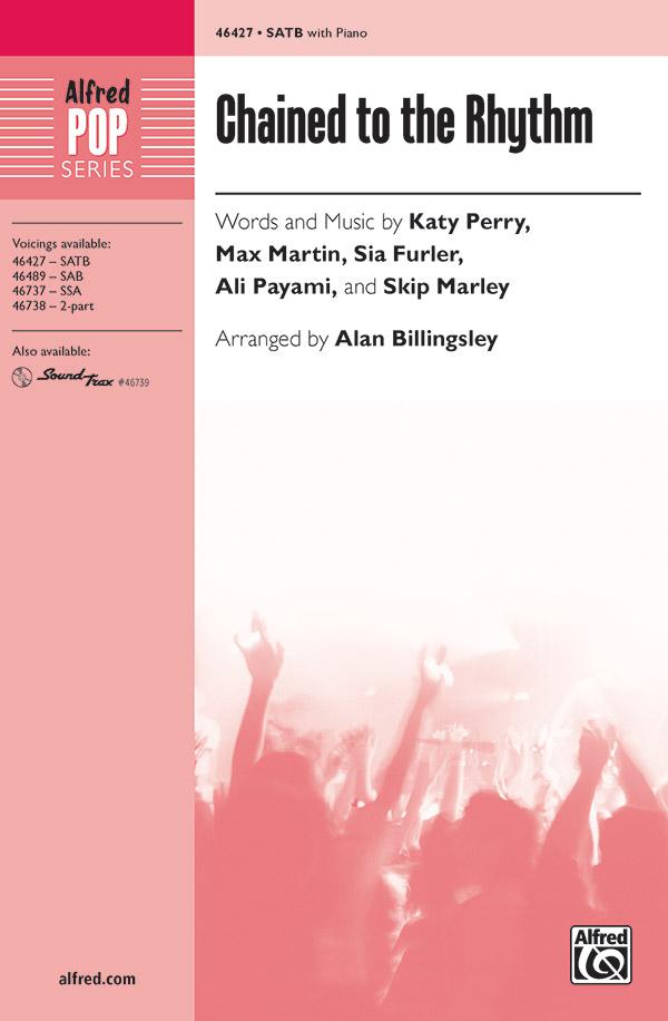 Chained to the Rhythm : SATB : Alan Billingsley : Sia Furler : 00-46427 : 038081528069