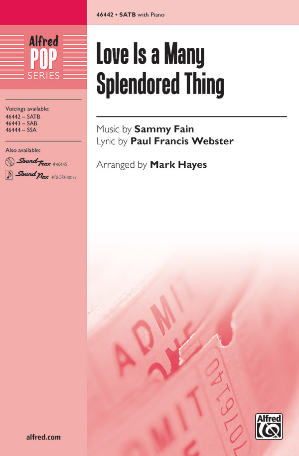 Love Is a Many Splendored Thing : SATB : Mark Hayes : Sammy Fain : Four Aces : Showtrax CD : 00-46442 : 038081528212
