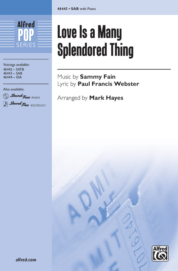 Love Is a Many Splendored Thing : SAB : Mark Hayes : Sammy Fain : Four Aces : Sheet Music : 00-46443 : 038081528229