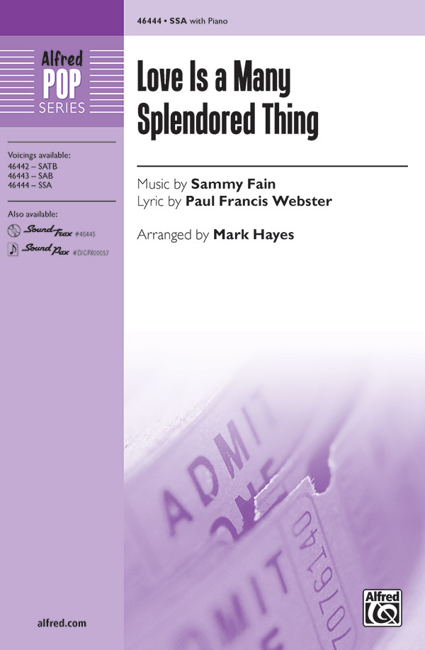Love Is a Many Splendored Thing : SSA : Mark Hayes : Sammy Fain : Four Aces : Sheet Music : 00-46444 : 038081528236