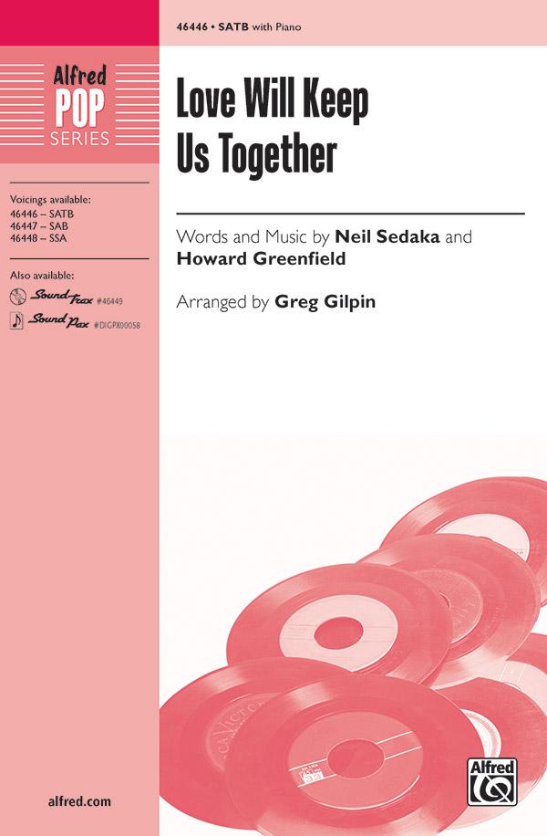 Love Will Keep Us Together : SATB : Greg Gilpin : Neil Sedaka : Songbook & CD : 00-46446 : 038081528250