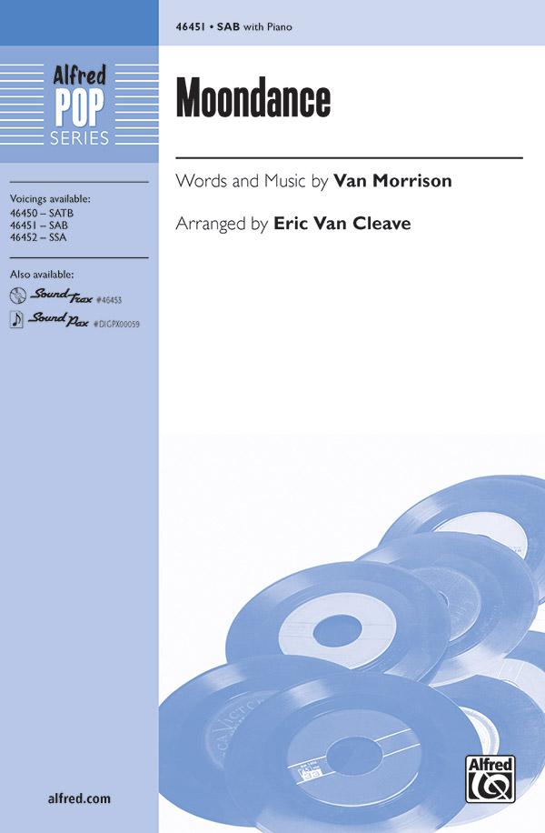 Moondance : SAB : Eric Van Cleave : Van Morrison : Sheet Music : 00-46451 : 038081528304