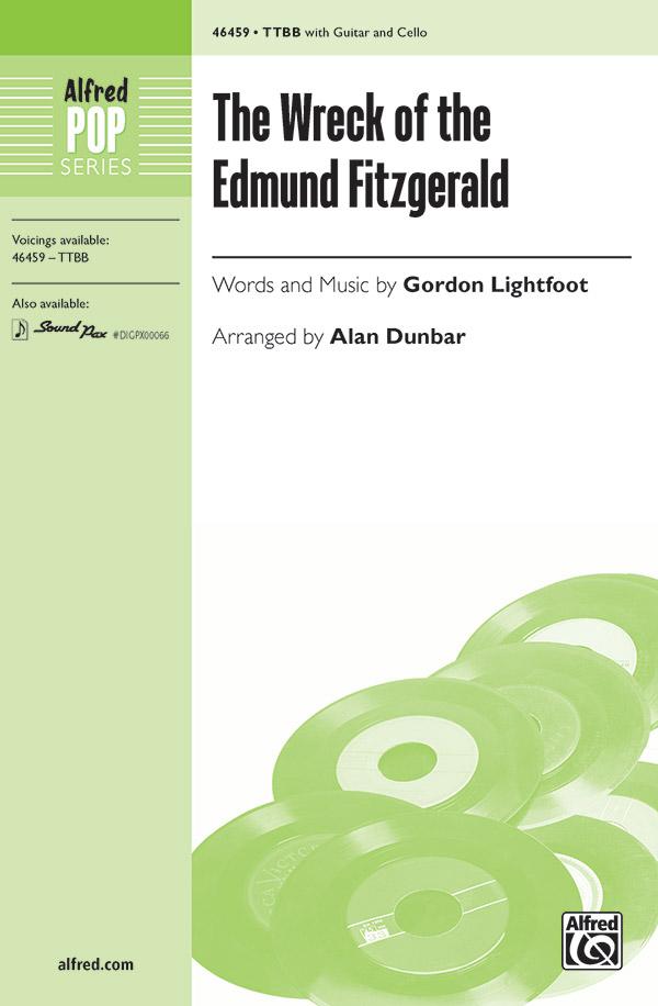 The Wreck of the Edmund Fitzgerald : TTBB : Alan Dunbar : Gordon Lightfoot : Cantus : Sheet Music : 00-46459 : 038081528380