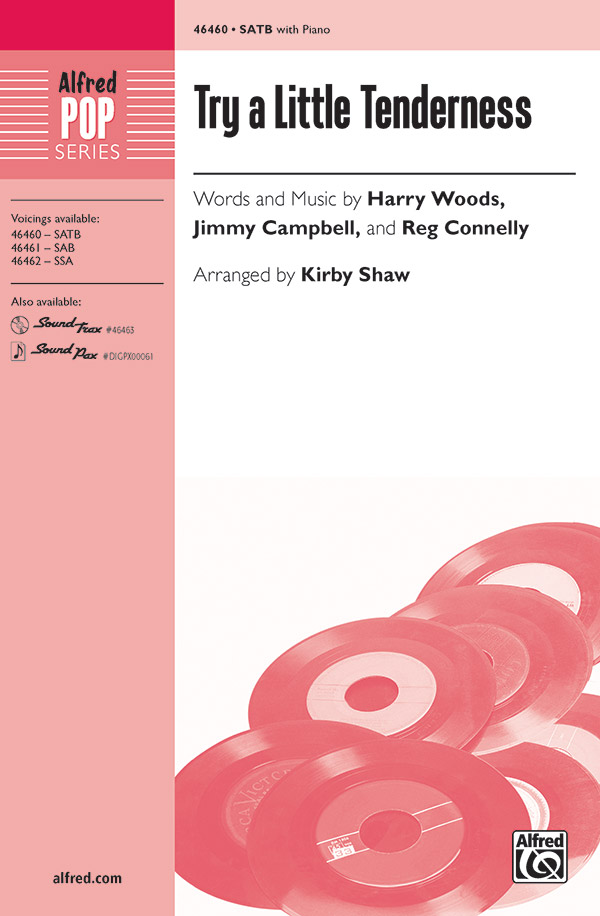 Try a Little Tenderness : SATB : Kirby Shaw : Reg Connelly : Otis Redding : Songbook : 00-46460 : 038081528397