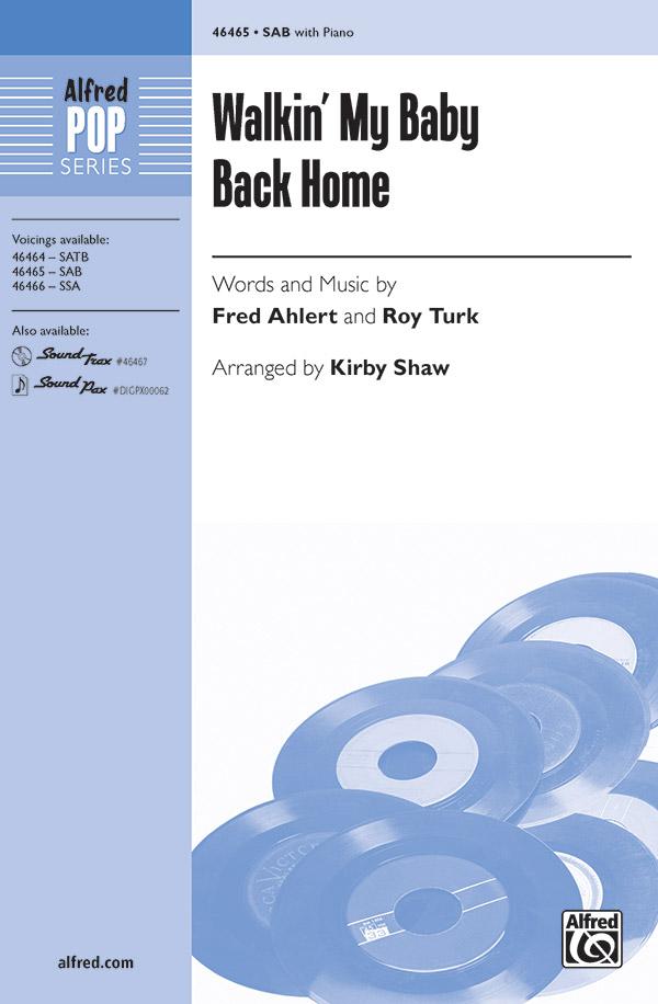 Walkin' My Baby Back Home : SAB : Kirby Shaw : Roy Turk : Nat King Cole : Sheet Music : 00-46465 : 038081528441