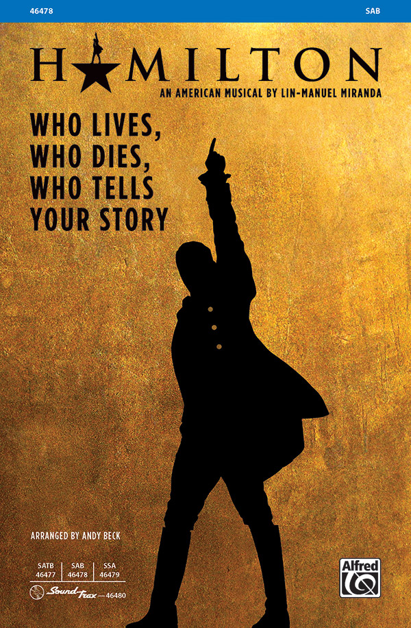 Who Lives, Who Dies, Who Tells Your Story : SAB : Andy Beck : Lin-Manuel Miranda : Hamilton : Sheet Music : 00-46478 : 038081530123