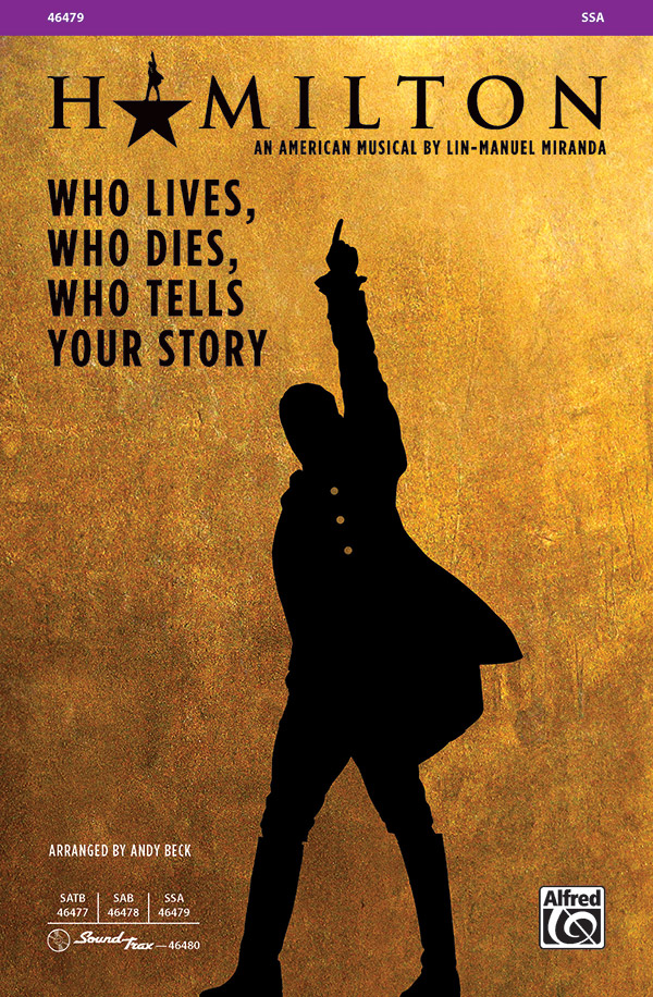 Who Lives, Who Dies, Who Tells Your Story : SSA : Andy Beck : Lin-Manuel Miranda : Hamilton : Sheet Music : 00-46479 : 038081530130