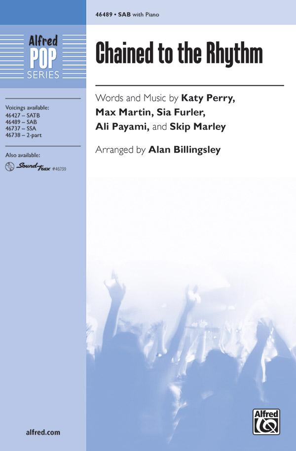 Chained to the Rhythm : SAB : Alan Billingsley : Max Martin : Sheet Music : 00-46489 : 038081530239