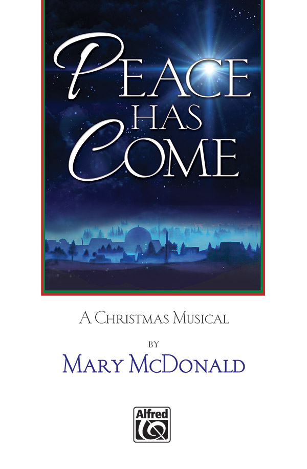 Peace Has Come : SATB : Mary McDonald : Mary McDonald : Sheet Music : 00-46521 : 038081530550