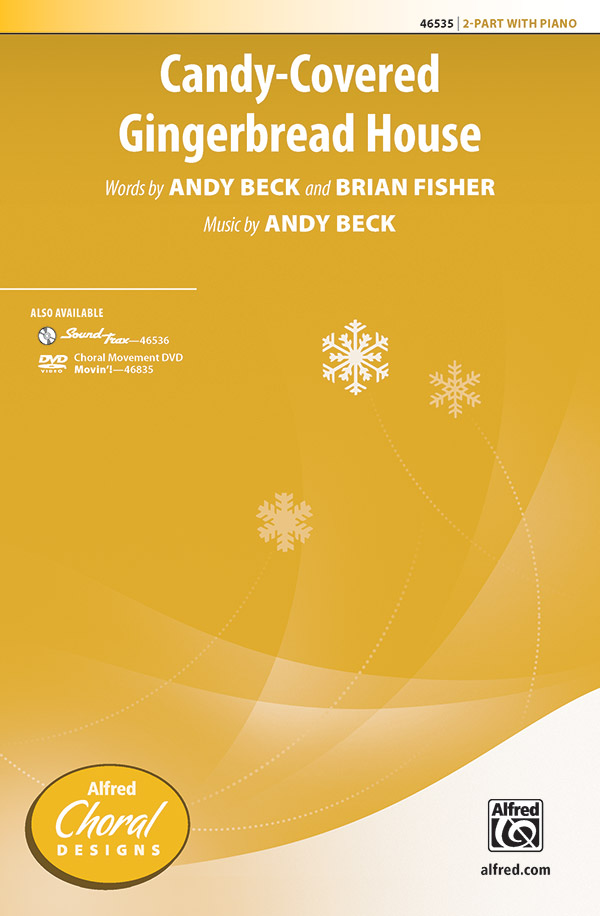 Candy-Covered Gingerbread House : 2-Part : Andy Beck : Andy Beck : Sheet Music : 00-46535 : 038081531106