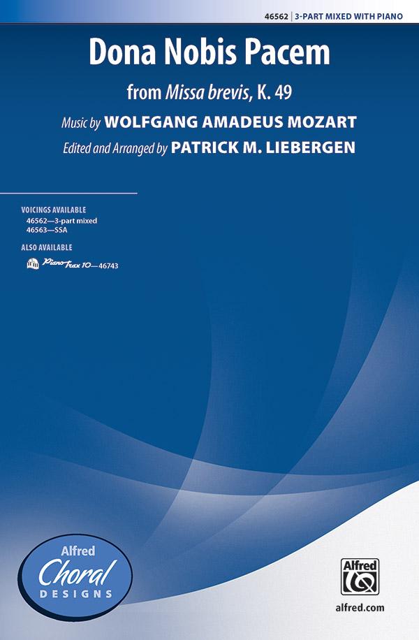 Dona Nobis Pacem : 3-Part Mixed : Patrick Liebergen : Wolfgang Amadeus Mozart : Sheet Music : 00-46562 : 038081531373