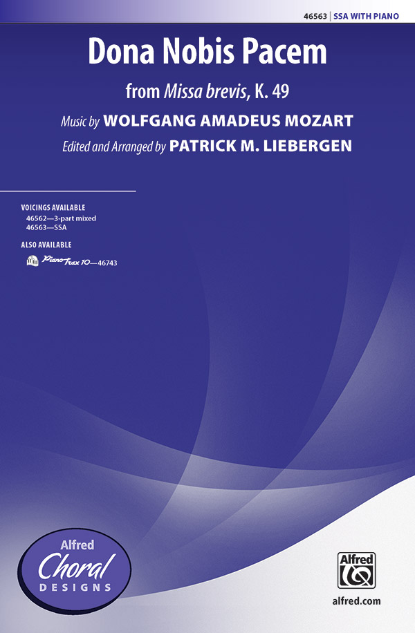 Dona Nobis Pacem : SSA : Patrick M. Liebergen : Wolfgang Amadeus Mozart : Sheet Music : 00-46563 : 038081531380