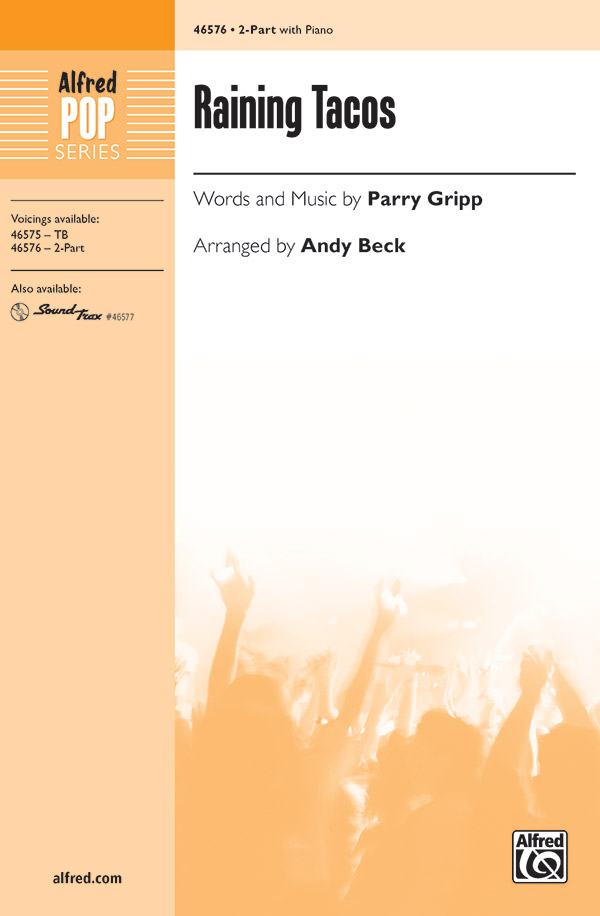 Raining Tacos : 2-Part : Andy Beck : Parry Gripp : Sheet Music : 00-46576 : 038081531519