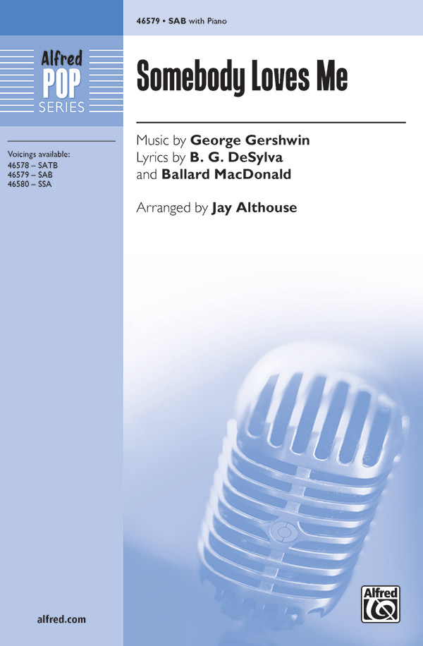 Somebody Loves Me : SAB : Jay Althouse : George Gershwin : Sheet Music : 00-46579 : 038081531540