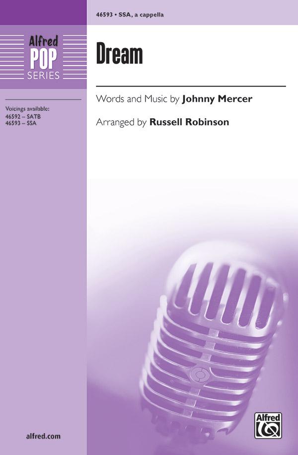 Dream : SSA : Russell Robinson : Johnny Mercer : Sheet Music : 00-46593 : 038081531687