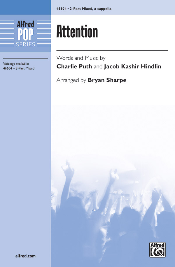 Attention : 3-Part Mixed : Bryan Sharpe : Jacob Kashir Hindlin : Sheet Music : 00-46604 : 038081531793