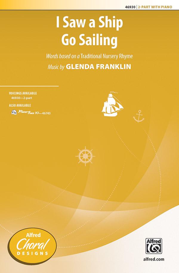I Saw a Ship Go Sailing : 2-Part : Glenda Franklin : Glenda Franklin : Sheet Music : 00-46930 : 038081535791