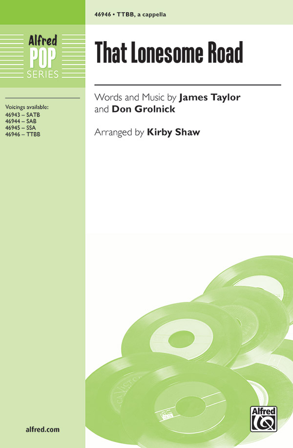 That Lonesome Road : TTBB : Kirby Shaw : Don Grolnick : James Taylor : Sheet Music : 00-46946 : 038081535951