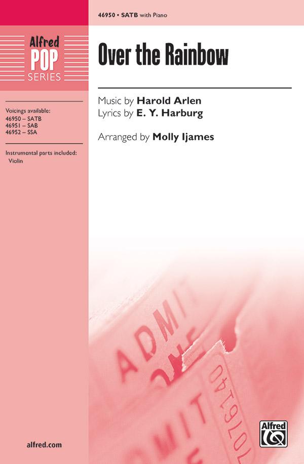 Over the Rainbow : SATB : Molly Ijames : Harold Arlen : The Wizard of Oz : Sheet Music : 00-46950 : 038081535999