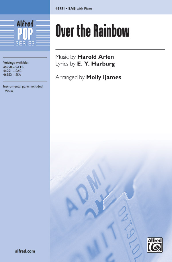 Over the Rainbow : SAB : Molly Ijames : Harold Arlen : The Wizard of Oz : Sheet Music : 00-46951 : 038081536002