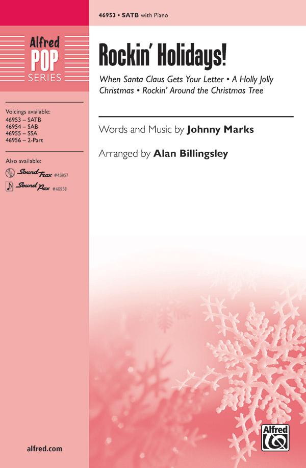Rockin' Holidays! : SATB : Alan Billingsley : Johnny Marks : Sheet Music : 00-46953 : 038081536026