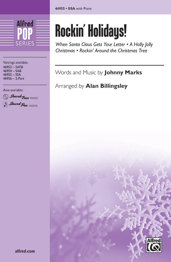 Rockin' Holidays! : SSA : Alan Billingsley : Johnny Marks : Sheet Music : 00-46955 : 038081536040